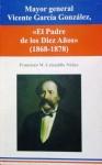"""Mayor general Vicente García González, """"El Padre de los Diez Años"""""""