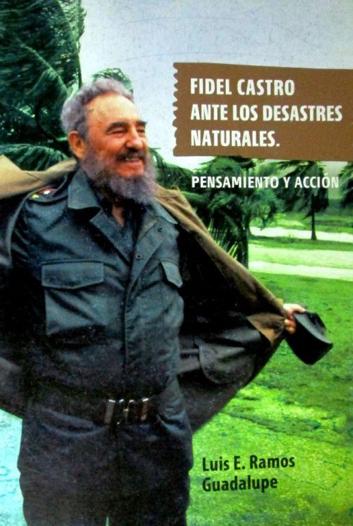 Fidel Catro. ante los desastres naturales