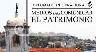 Diplomado Medios para comunicar el Patrimonio