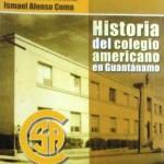 Historia del colegio americano en Guantánamo