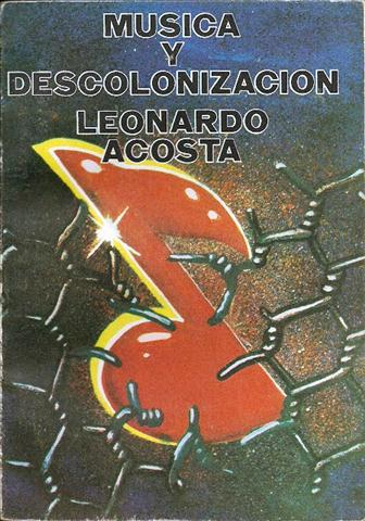 Leonardo Acosta Musica y descolonizacion (Small)