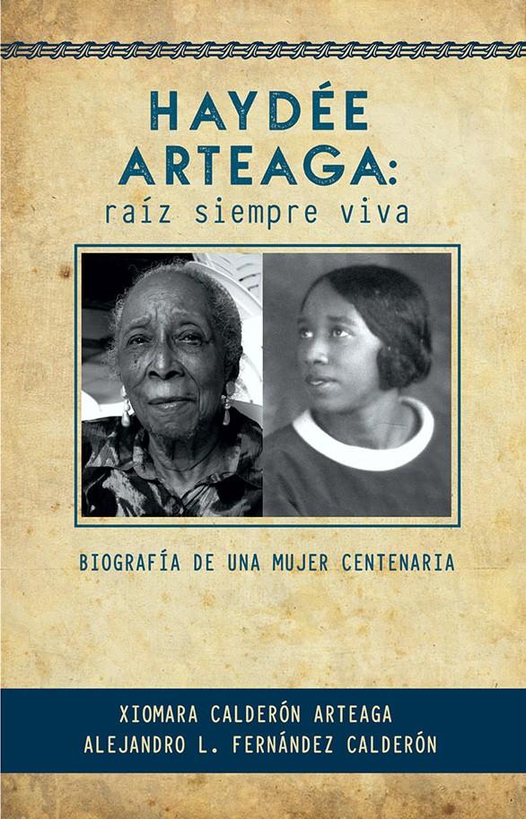 Haydée Arteaga: raíz siempre viva, un homenaje a la muy querida «Señora de los Cuentos»