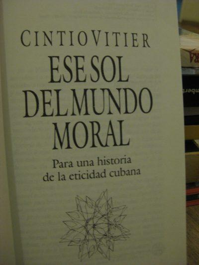 ese-sol-del-mundo-moral-de-cintio-vitier-e1550890264818